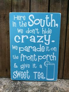 Here+in+the+South+We+Don't+Hide+Crazy++Sweet+by+ExpressionsWallArt,+$29.00