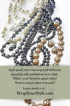 Each pearl color has an acquired different meaning over time. What's your favorite pearl color? Learn what it means at wrapyourstyle.com