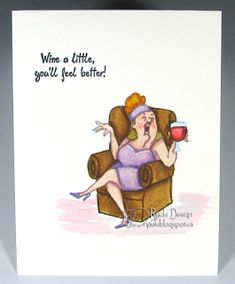 Art Impressions: Ai Wine Diva, Hampton Art clear set from Michael's . Funny Cards, Cute Cards, Old Lady Humor, Art Impressions Stamps, Hampton Art, Card Sayings, Cute Couple Quotes, Birthday Gifts For Girlfriend, Get Well Cards