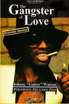 "Vincent Bakker - The Gangster of Love: Johnny ""Guitar"" Watson - Performer, Preacher, Pimp [Extended Edition] [Paperback]"