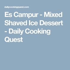 Es Campur - Mixed Shaved Ice Dessert - Daily Cooking Quest