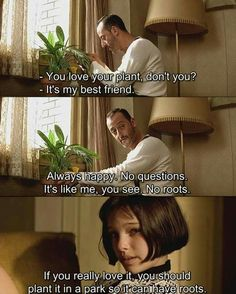 Roots - Leon The Professional Movies Quotes, Film Quotes, Movies And Series, Movies And Tv Shows, Leon The Professional Quotes, Leon Matilda, Mathilda Lando, Nathalie Portman, Luc Besson