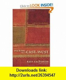 Walking from East to West God in the Shadows (9780310324966) Ravi Zacharias, R. S. B. Sawyer , ISBN-10: 0310324963  , ISBN-13: 978-0310324966 ,  , tutorials , pdf , ebook , torrent , downloads , rapidshare , filesonic , hotfile , megaupload , fileserve