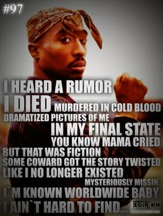 tupac quotes poems Life Quotes  I Heard Rumor I Died Hundered In Cold Blood Quote By