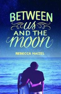 Review: Between Us and the Moon by Rebecca Maizel -A great summer read with a mix of romance, family drama and social awkwardness! (click image for full review)