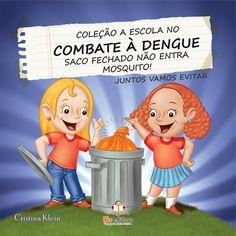 Livro A Escola no Combate à Dengue Saco Fechado não Entra Mosquito