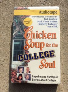 Chicken Soup for the College Soul   Inspiring and Humorous Stories about  College 5a5d33f40f933