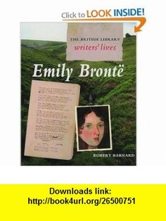 Emily Bront� (British Library Writers Lives) (9780195216561) Robert Barnard , ISBN-10: 0195216563  , ISBN-13: 978-0195216561 ,  , tutorials , pdf , ebook , torrent , downloads , rapidshare , filesonic , hotfile , megaupload , fileserve