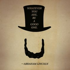 Great quote from Abraham Lincoln.