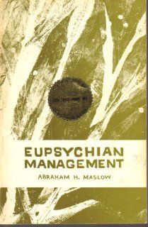 Eupsychian Management by Abraham Maslow, 1963 Abraham Maslow, Management Books, Lessons Learned, Journal, Learning, Studying, Teaching, Onderwijs