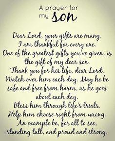 Dear Lord, please hear my prayer for my son.