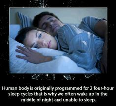FYI: Body designed for 2 four-hour sleep cycles. That explains it!