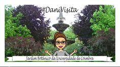 #DaniVisita Jardim Botânico da Universidade de Coimbra