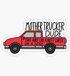 'Mother trucker dude ' Sticker by Sabrina Sanchez - Meme Stickers, Snapchat Stickers, Tumblr Stickers, Phone Stickers, Cool Stickers, Printable Stickers, Homemade Stickers, Red Bubble Stickers, Aesthetic Stickers
