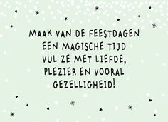 Kerstkaart - maak-van-de-feestdagen-een-magische-tijd Happy Holidays Quotes Christmas, Happy Merry Christmas, Christmas Feeling, Christmas Wishes, Cosy Christmas, Holiday Quote, Xmas, Company Christmas Cards, Christmas Cards To Make