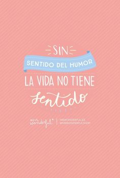 Sin sentido del humor la vida no tiene sentido Mr Wonderful