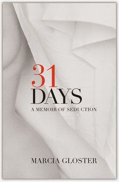 The Review : Anna Reviews: 31 Days: A Memoir of Seduction by Ma...