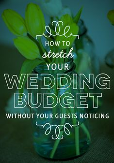 How to stretch your wedding budget.