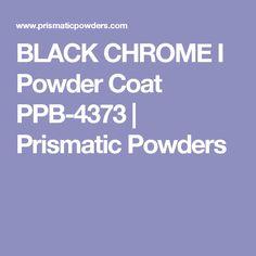 BLACK CHROME I Powder Coat PPB-4373 | Prismatic Powders
