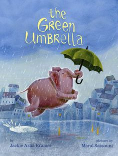 Book Trailer Premiere: The Green Umbrella by Jackie Azúa Kramer and Maral Sassouni Walking In The Rain, Kids Lighting, Children's Picture Books, Children's Book Illustration, Book Illustrations, Humor, The Book, Childrens Books, Illustrators
