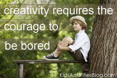 Related to Kim John Payne's idea of 'The gift of boredom'