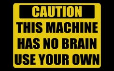 Caution - brain, your, use, this, no, own, has, machine, warning, caution, quote