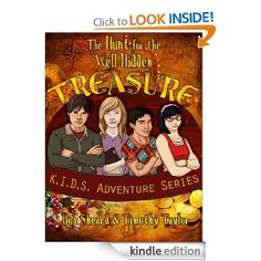 Amazon.com: The Hunt for the Well Hidden Treasure (K.I.D.S. Adventure Series) eBook: Timothy Taylor, Bob Sheard: Kindle Store