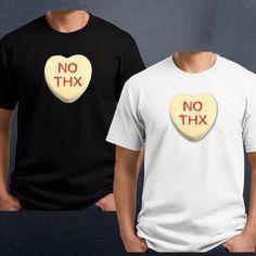 No-Thanks-Candy-Heart-Valentines-T-Shirt-FREE-SHIPPING-V-Day-Love-Funny-NO-THX