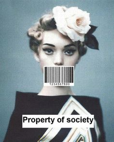 Property of society ... Everybody has his price. (Anyone is buyable)