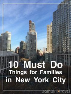 10 Must Do Things for Families in New York City | Kid Friendly Activities for Family Travel in NYC | Bambini Travel