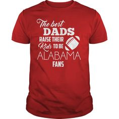 Discover 'The best Dads raise their kid to be alabama fans' Guys Tee, a custom product made just for you by Teeui
