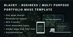 BLACKY - Business or Multi Purpose Portfolio Muse Template . This is a clean and modern looking responsive one page design business or multi-purpose portfolio website template built with Adobe Muse cc. It is a great option for a business portfolios, agencies, freelancers, creative group, personal, professionals and much