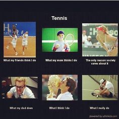 That is tennis...