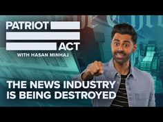 The News Industry Is Being Destroyed | Patriot Act with Hasan Minhaj | Netflix - YouTube