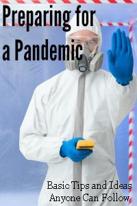 Preparing for a Pandemic-- be aware and a little afraid--