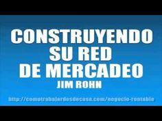 CONSTRUYENDO SU RED DE MERCADEO - JIM ROHN - YouTube