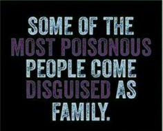 Family Unfortunately I can speak first hand.......G.R.