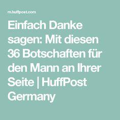 Einfach Danke sagen: Mit diesen 36 Botschaften für den Mann an Ihrer Seite | HuffPost Germany