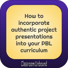Learn how to implement student project presentations in your classroom that meet a relevant audience. Classroom Unbound and Experiential Learning Depot. The Learning Experience, Project Presentation, Experiential Learning, Project Based Learning, Teaching Strategies, Learning Environments, School Projects, Curriculum, Articles