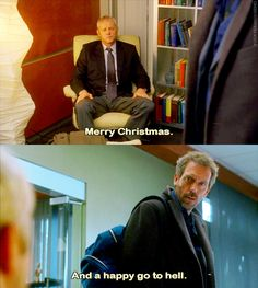 House M.D. My favorite House greeting. I used it quite a bit last Christmas.