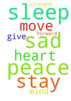 God I can't sleep and stay sad. I need peace in my - God I cant sleep and stay sad. I need peace in my mind and heart. Please give me the strength to move forward. Posted at: https://prayerrequest.com/t/AIS #pray #prayer #request #prayerrequest