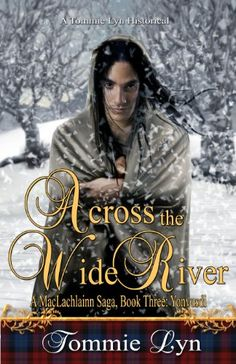 5 stars -Across the Wide River: Book Three: Yonvusdi (A MacLachlainn Saga 3) by Tommie Lyn ***The saga ends with the forced relocation of the Cherokee people from Georgia to the west...a very sad time in our history. If you like historical fiction then the MacLachlainn saga is for you
