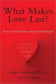 A world-renowned relationship expert shares his research about love and what it takes to develop a trustful, intimate, and emotionally fulfilling bond.
