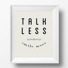 Talk less, smile more.
