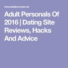 Adult Personals Of 2016 Meet People Online, Date Today, Dating Sites Reviews, Over The Years, Advice, Relationship, Hacks, Feelings, Glitch