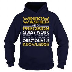 Window Washer We Do Precision Guess Work Knowledge T Shirts, Hoodie Sweatshirts