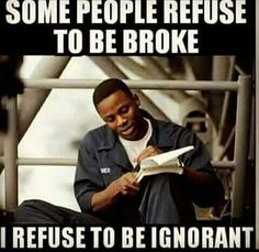 Some people refuse to be broke. I refuse to be ignorant Bible Dictionary, Pan Africanism, Wise Up, Difference Of Opinion, All Talk, Stand Down, My Other Half, In A Nutshell, Meaning Of Life