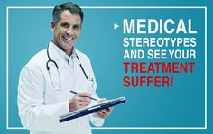 Medical Stereotypes http://bravelily.com/blog-post/medical-stereotypes-see-treatment-suffer/