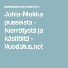 Juhla-Mokka pusseista - Kierrätystä ja käsitöitä - Vuodatus.net
