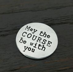 May the Course be with you-  Hand Stamped Golf Ball Marker, Gifts for him, Golfer gifts, Holiday gifts by Miss Ashley Jewelry